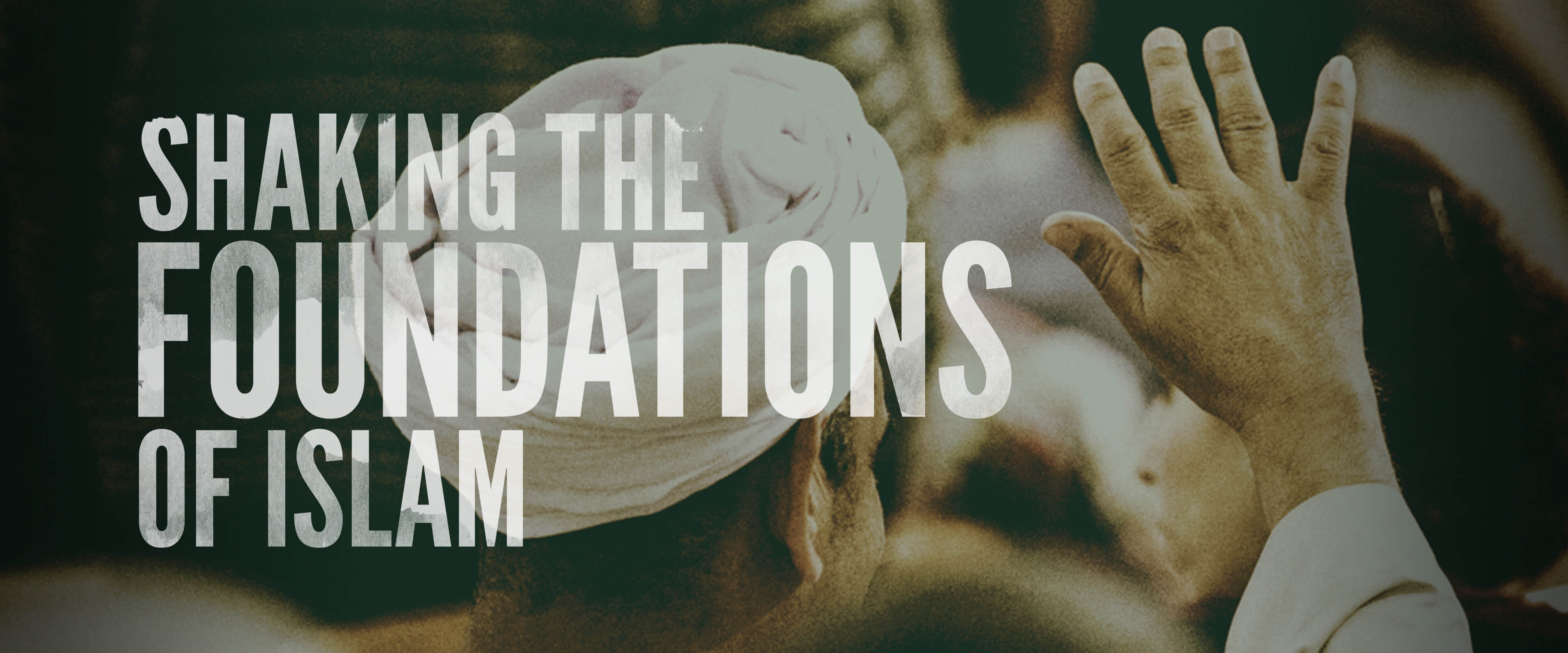 Shaking the Foundation of Islam